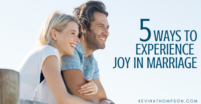 5 ways to experience joy in marriage